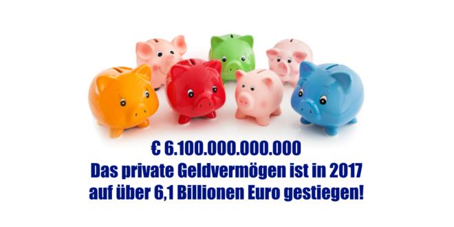 Geldvermögen 2017 in Deutschland auf 6 Billionen gestiegen